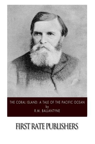9781508449492: The Coral Island: A Tale of the Pacific Ocean