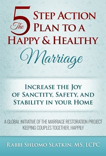 9781508449799: The Five Step Action Plan to a Happy & Healthy Marriage: Increase the Joy of Sanctity, Safety, and Stability in your home