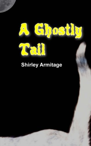 A Ghostly Tail: Mrs Shirley Amitage