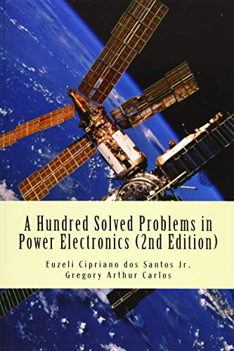 9781508450139: A Hundred Solved Problems in Power Electronics