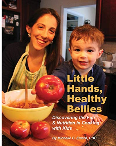 9781508451716: Little Hands, Healthy Bellies: Discovering the Fun & Nutrition in Cooking with Kids