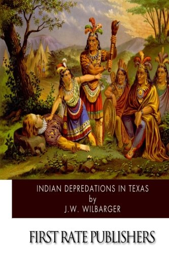 9781508452126: Indian Depredations in Texas