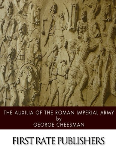 9781508452430: The Auxilia of the Roman Imperial Army