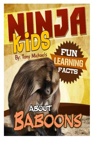 Fun Learning Facts About Baboons: Illustrated Fun Learning For Kids (Ninja Kids) (Volume 1): Tony ...