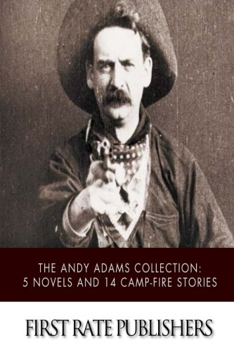 9781508457190: The Andy Adams Collection: 5 Novels and 14 Camp-Fire Stories