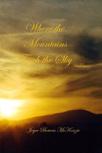 Where the Mountains Touch the Sky: McKenzie, Joyce Bowers