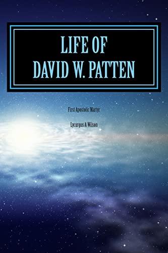 9781508458265: Life of DAVID W. PATTEN: First Apostolic Martyr