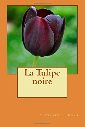 9781508459637: La Tulipe noire