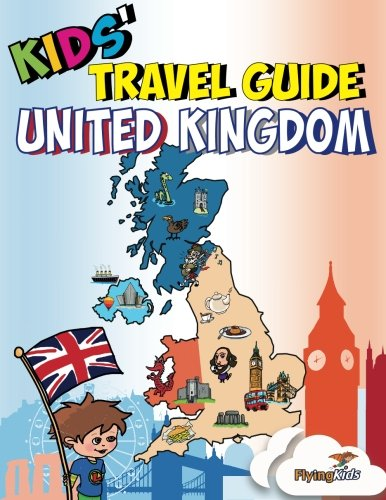 9781508459903: Kids' Travel Guide - United Kingdom: Kids enjoy the best of the UK with fascinating facts, fun activities, useful tips, quizzes and Leonardo! (Volume 40)