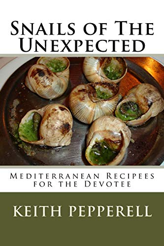 9781508460831: Snails of The Unexpected: Recipees for the Devotee