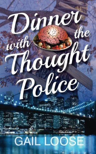 Dinner with the Thought Police: Gail Loose