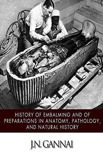 History of Embalming and of Preparations in: Gannal, J. N.