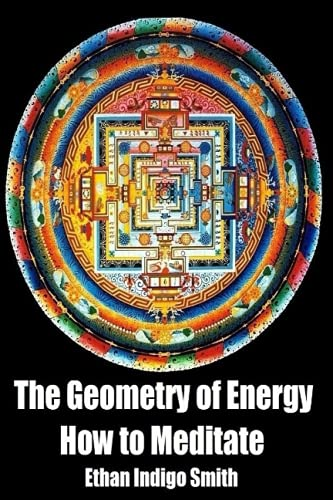 9781508464334: The Geometry of Energy: How to Meditate
