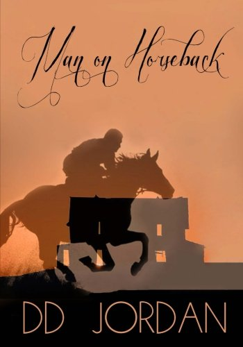 Man on Horseback: The Revolution (Volume 1): Jordan, DD