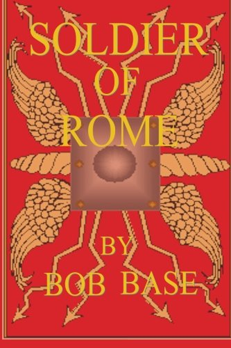 9781508465638: Soldier of Rome