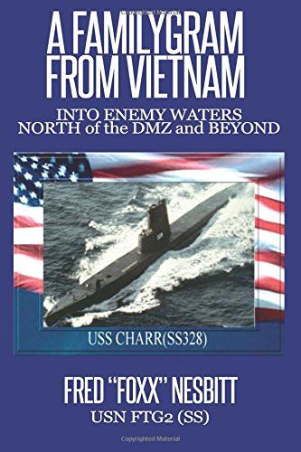 9781508469360: A FamilyGram From Vietnam: Into Enemy Waters-North of the DMZ and Beyond