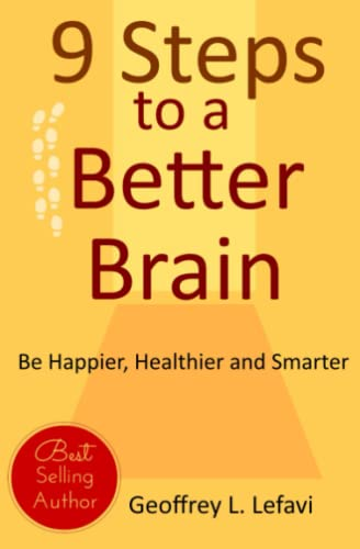 9781508469391: 9 Steps to a Better Brain: Be Happier, Healthier and Smarter (Better Brain, Better Life) (Volume 2)