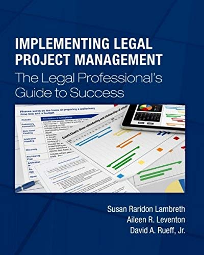 9781508470809: Implementing Legal Project Management: The Legal Professional's Guide to Success
