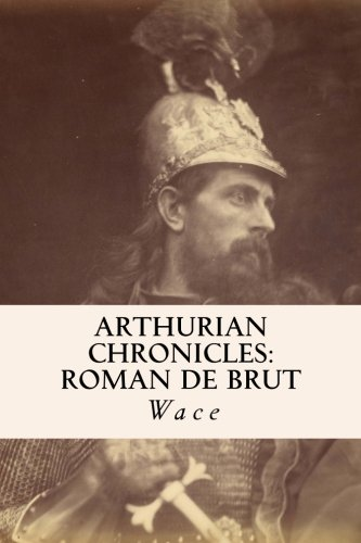 9781508470878: Arthurian Chronicles: Roman de Brut