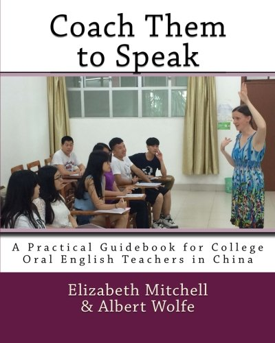 9781508472377: Coach Them to Speak: A Practical Guidebook for College Oral English Teachers in China