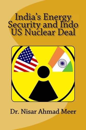 India s Energy Security and Indo -: Dr Nisar Ahmad