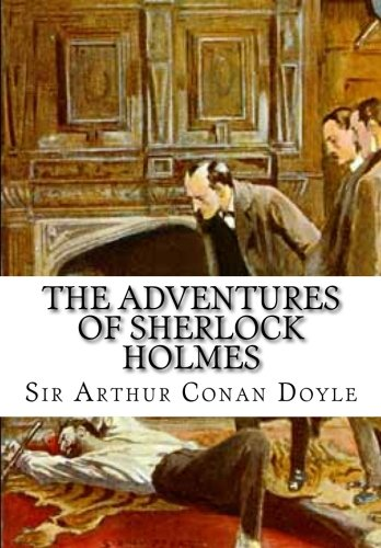 The Adventures of Sherlock Holmes: Conan Doyle, Sir