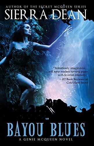 Bayou Blues: A Genie McQueen Novel (Volume 1): Dean, Sierra