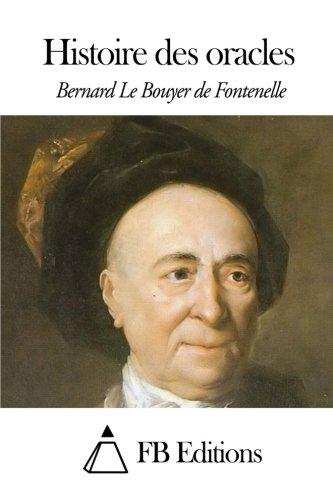 Histoire des oracles (French Edition): Bernard Le Bouyer