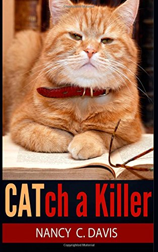 CATch a Killer (A Millie Holland Cat Cozy Mystery Series) (Volume 2): Davis, Nancy C.