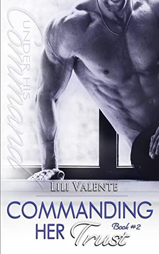9781508479215: Commanding Her Trust (Under His Command) (Volume 2)