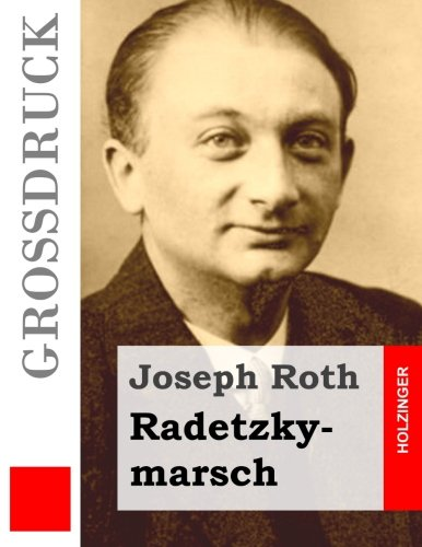 9781508479680: Radetzkymarsch (Großdruck) (German Edition)