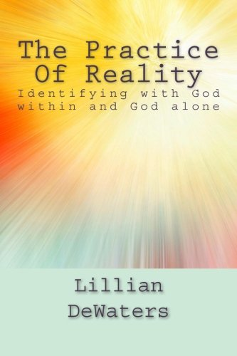 The Practice Of Reality: Lillian DeWaters