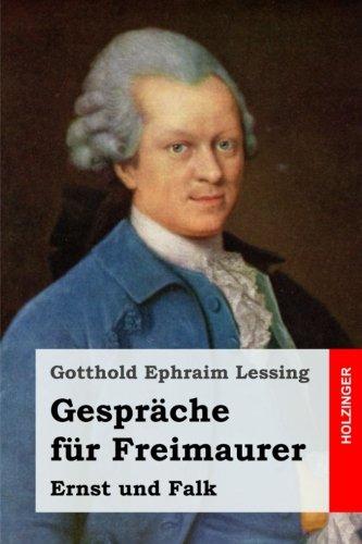 Gesprache Fur Freimaurer: Ernst Und Falk (Paperback): Gotthold Ephraim Lessing