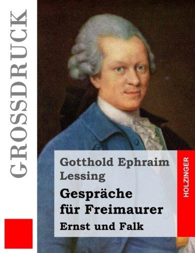 Gesprache Fur Freimaurer (Grossdruck): Ernst Und Falk: Gotthold Ephraim Lessing