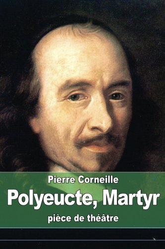9781508485742: Polyeucte, Martyr (French Edition)