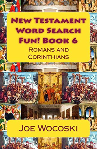 9781508485780: New Testament Word Search Fun! Book 6: Romans and Corinthians (Bible Word Search Books – New Testament) (Volume 6)