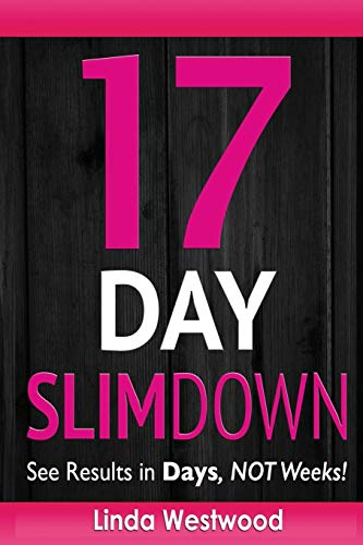 9781508485933: 17-Day Slim Down: Flat Abs, Firm Butt & Lean Legs - See Results in Days, NOT Weeks!