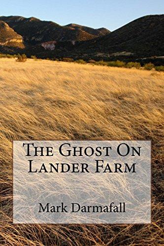 The Ghost On Lander Farm: Mark Darmafall