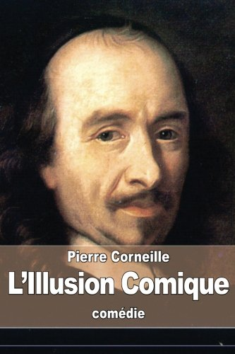 9781508487456: L'Illusion Comique