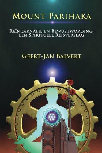 9781508487517: Mount Parihaka: Reïncarnatie en bewustwording: een spiritueel reisverslag (Dutch Edition)
