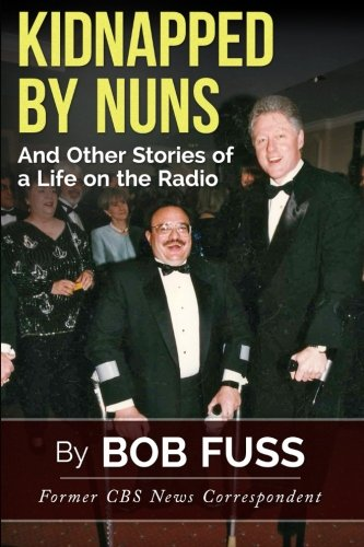 Kidnapped By Nuns: And Other Stories of: Fuss, Bob