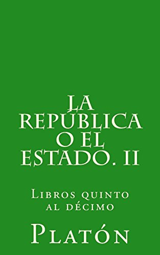 9781508488675: La República o el Estado. II: Libros quinto al décimo (Spanish Edition)