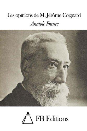 9781508488873: Les opinions de M. Jérôme Coignard (French Edition)