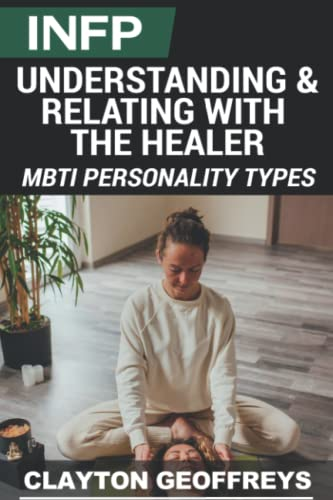 9781508491408: INFP: Understanding & Relating with the Healer (MBTI Personality Types)