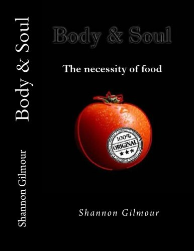 9781508492474: Body and Soul: The necessity of food