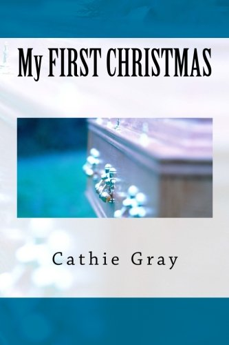 My FIRST CHRISTMAS: Cathie Gray