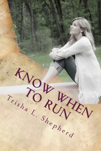 Know When to Run: Lessons from the diary of a Gen X mom: Trisha L. Shepherd