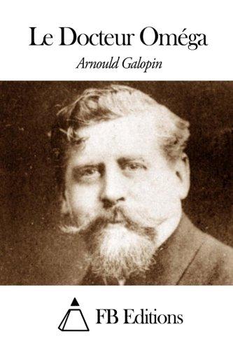 Le Docteur Omega: Galopin, Arnould