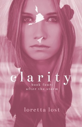 9781508495000: Clarity 4: After the Storm: Volume 4