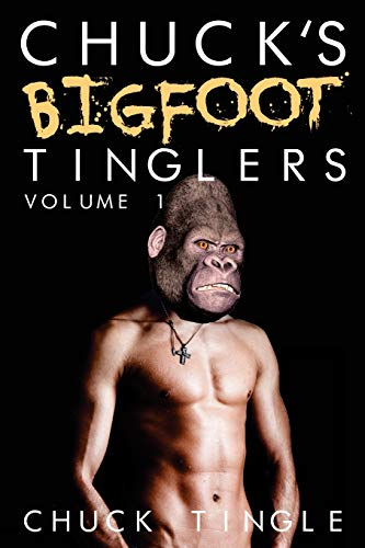 9781508495123: Chuck's Bigfoot Tinglers: Volume 1